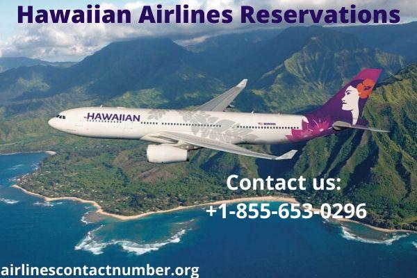 Hawaiian Airlines Reservations +1-855-653-0296 Hawaii, USA ...